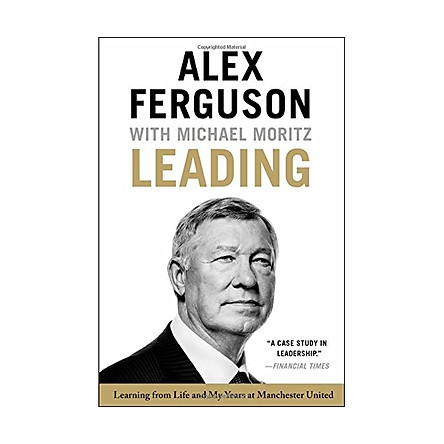 Leading : Learning from Life and My Years at Manchester United