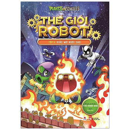 Trái Cây Đại Chiến Zombie - Thế Giới Robot - Tập 5: Giấc Mơ Ngôi Sao