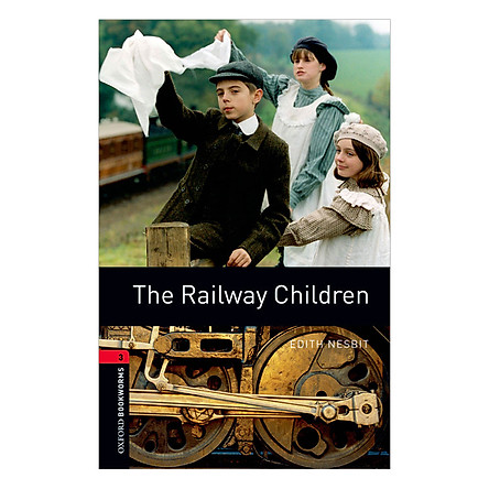 Oxford Bookworms Library (3 Ed.) 3: The Railway Children