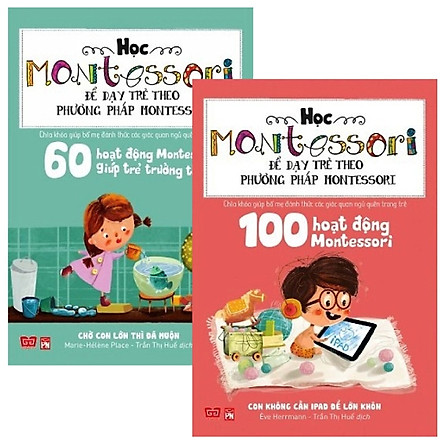 Combo Học Montessori Để Dạy Trẻ Theo Phương Pháp Montessori (Bộ 2 Cuốn)
