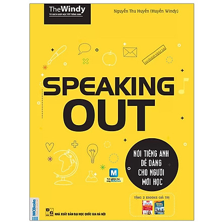 Speaking Out - Nói Tiếng Anh Dễ Dàng Cho Người Mới Học (Tái Bản 2019)