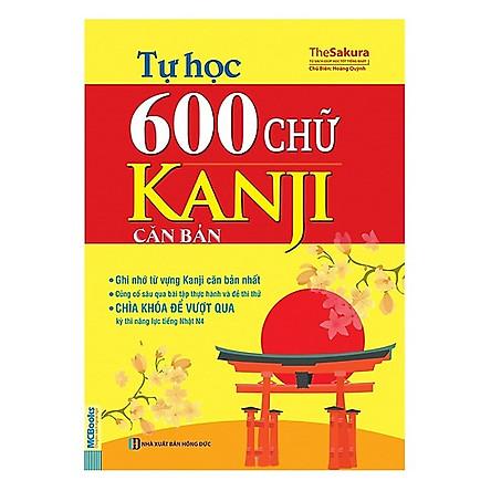 Tự Học 600 Chữ Kanji Căn Bản (Tái Bản 2017)(Tặng Kèm Booksmark)