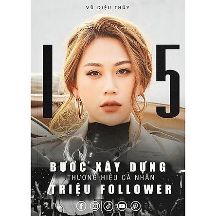 Sách 15 Bước Xây Dựng Thương Hiệu Cá Nhân Triệu Follower