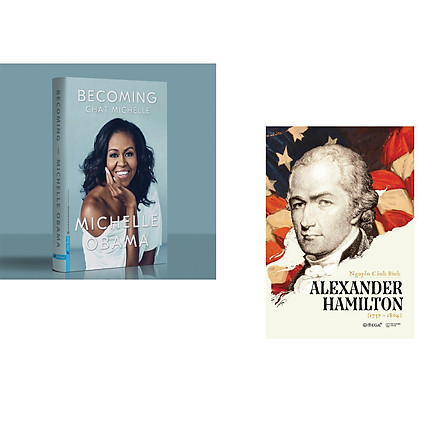 Combo 2 cuốn sách: MICHELLE OBAMA - Chất MICHELLE (Bìa cứng) + Alexander Hamilton