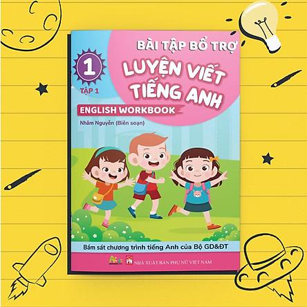 Bài Tập Bổ Trợ Luyện Viết Tiếng Anh - English Workbook Lớp 1 Tập 1
