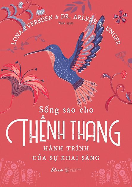 Sống Sao Cho Thênh Thang – Hành Trình Của Sự Khai Sáng