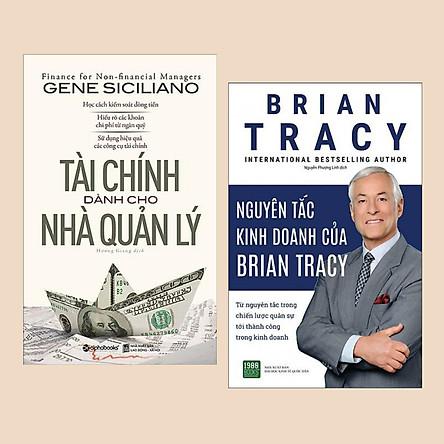 Combo Sách Dành Cho Nhà Quản Lý: Tài Chính Dành Cho Nhà Quản Lý (Tái Bản 2019) + Nguyên Tắc Kinh Doanh Của Brian Tracy - (Báo Cáo tài Chính /  Dữ Kiện Kinh Tế)