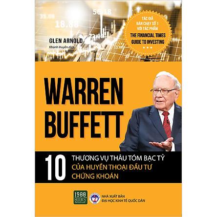 Warren Buffett - 10 Thương Vụ Thâu Tóm Bạc Tỷ Của Huyền Thoại Đầu Tư Chứng Khoán