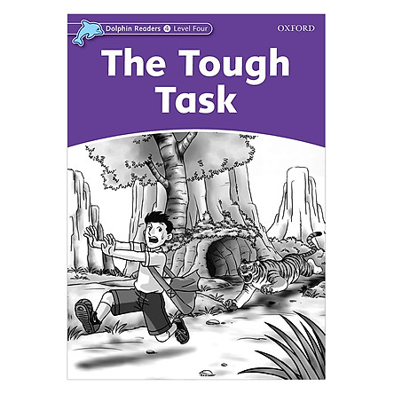 Oxford Dolphin Readers Level 4: The Tough Task