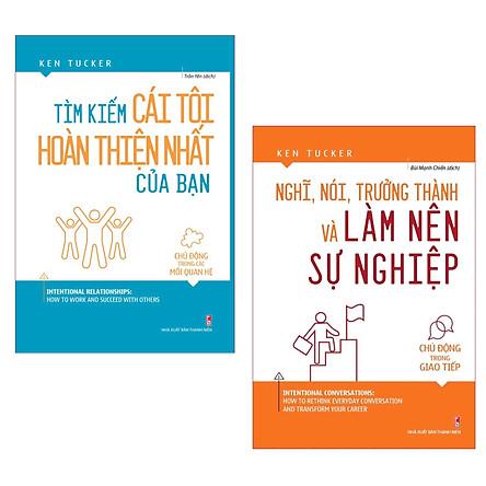 Combo Sách Kỹ Năng Hoàn Thiện Bản Thân: Tìm Kiếm Cái Tôi Hoàn Thiện Nhất Của Bạn - Chủ Động Trong Các Mối Quan Hệ + Nghĩ, Nói, Trưởng Thành Và Làm Nên Sự Nghiệp - Chủ Động Trong Giao Tiếp