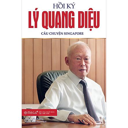 Hồi Ký Lý Quang Diệu – Tập 1: Câu Chuyện Singapore (Tái Bản 2020)