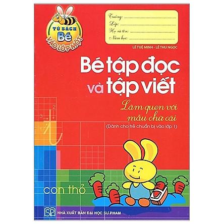 Tủ Sách Cho Bé Vào Lớp 1 - Bé Tập Đọc Và Tập Viết