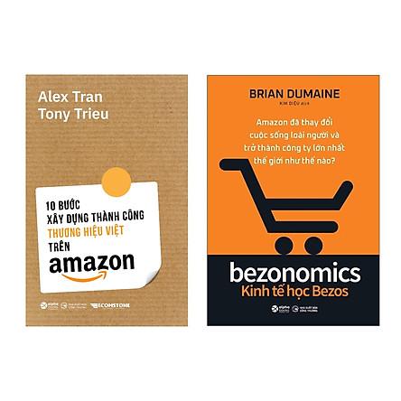 Combo 10 Bước Xây Dựng Thành Công Thương Hiệu Việt Trên Amazon +  Kinh Tế Học Bezos