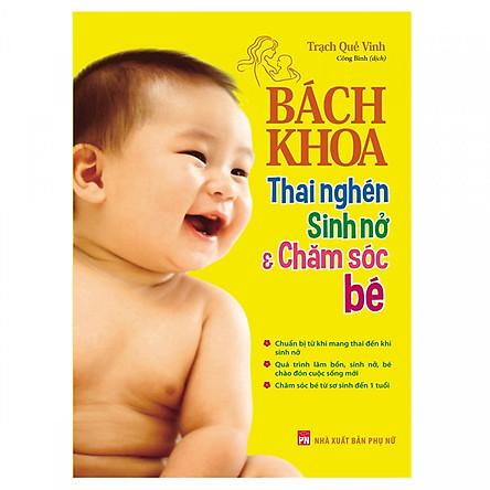 Bách Khoa Thai Nghén - Sinh Nở Và Chăm Sóc Em Bé