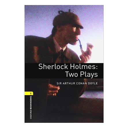 Oxford Bookworms Library (3 Ed.) 1: Sherlock Holmes: Two Plays Playscript