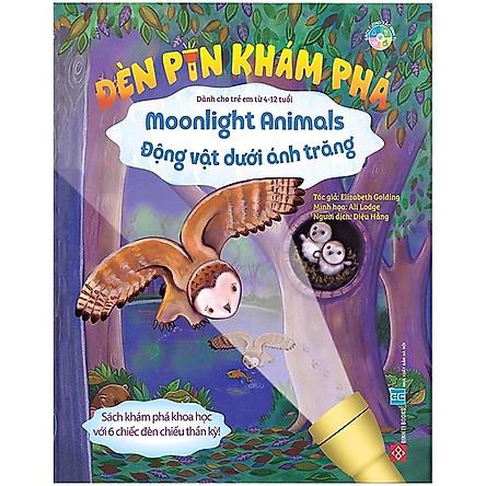 Cuốn Sách Kích Thích Não Cho Các Bé: Đèn Pin Khám Phá - Moonlight Animals - Động Vật Dưới Ánh Trăng (sự kết hợp thông minh giữa kiến thức bách khoa và các trò chơi)
