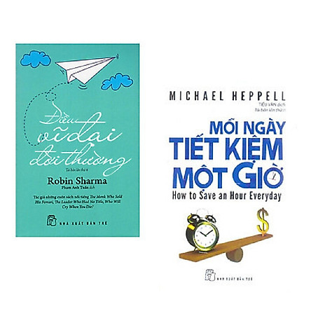Combo 2 cuốn: Mỗi Ngày Tiết Kiệm Một Giờ + Điều Vĩ Đại Đời Thường