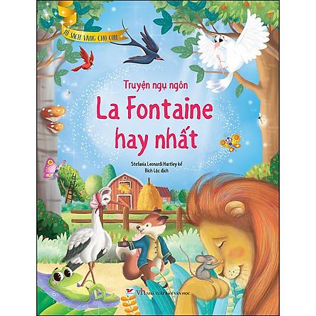 Truyện Ngụ Ngôn La Fontaine Hay Nhất - Tủ Sách Vàng Cho Con