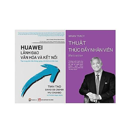 Combo 2 Cuốn:  Huawei - Lãnh Đạo, Văn Hóa Và Kết Nối + Thuật Thúc Đẩy Nhân Viên