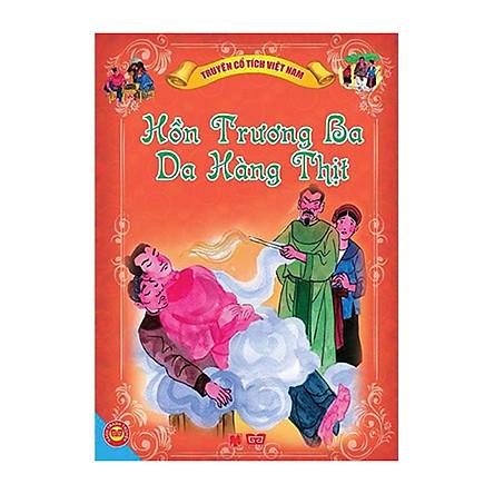 Truyện Cổ Tích Việt Nam - Hồn Trương Ba Da Hàng Thịt (Tái bản)