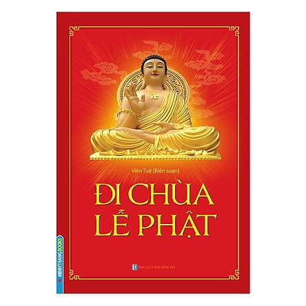Đi Chùa Lễ Phật (Bìa Mềm)