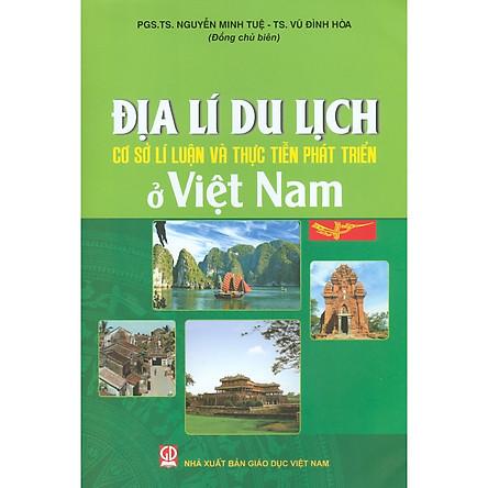 Địa Lý Du Lịch Việt Nam - Cơ Sở Lí Luận Và Thực Tiễn Phát Triển Ở Việt Nam
