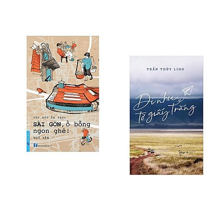 Combo 2 cuốn sách: Sài Gòn, Ồ Bỗng Ngon Ghê! + Đi Như Tờ Giấy Trắng