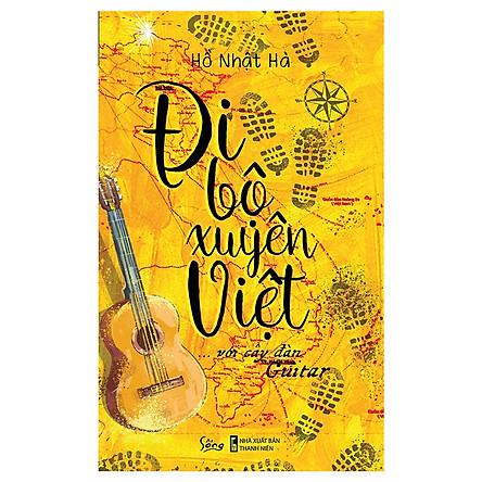 Đi Bộ Xuyên Việt Với Cây Đàn Guitar (Tặng Kèm Bookmark Tiki)