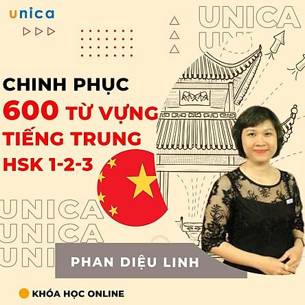 Khóa học NGOẠI NGỮ - Chinh phục 600 từ vựng Tiếng Trung HSK 1-2-3 - [UNICA.VN