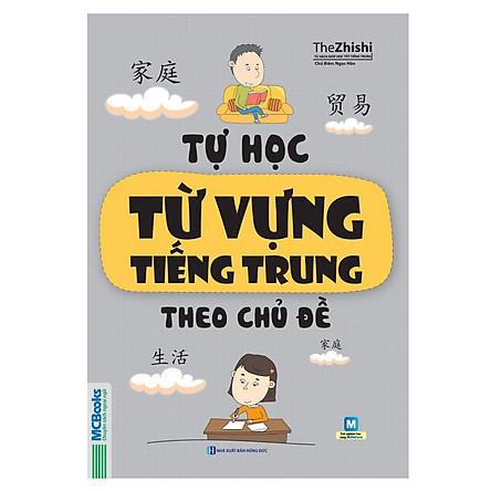 Tự Học Từ Vựng Tiếng Trung Theo Chủ Đề( tặng kèm bookmark ngẫu nhiên)