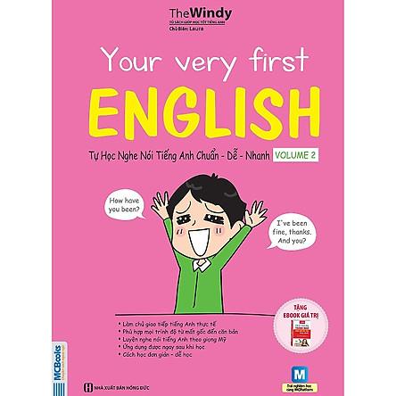YOUR VERY FIRST ENGLISH - TỰ HỌC NGHE NÓI TIẾNG ANH CHUẨN DỄ NHANH VOLUME 2