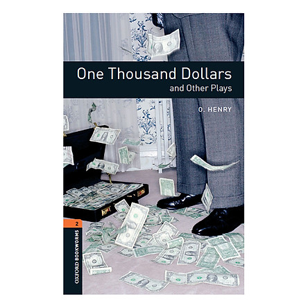 Oxford Bookworms Library (3 Ed.) 2: One Thousand Dollars And Other Plays Playscript