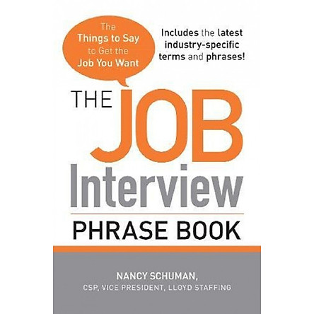 The Job Interview Phrase Book: The Things to Say to Get the Job You Want