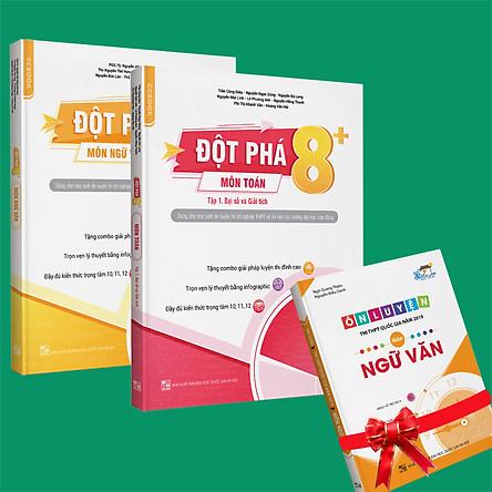 Sách - Combo Đột phá 8+(Phiên bản 2020) môn Toán tập 1(đại số và giải tích) và Ngữ Văn (Tặng ngay 1 cuốn Ôn luyện thi trắc nghiệm THPTQG môn Ngữ Văn)