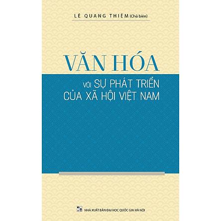 Văn Hóa Với Sự Phát Triển Của Xã Hội Việt Nam