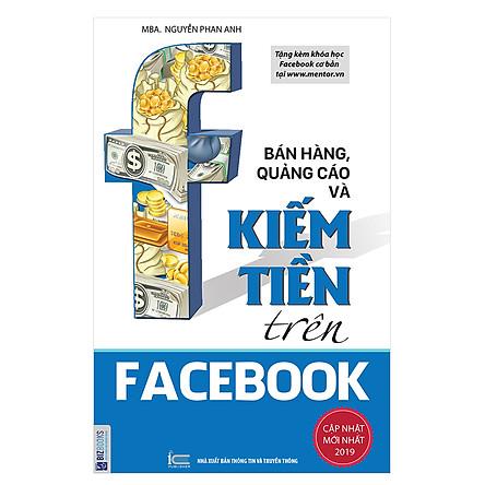 Bán Hàng, Quảng Cáo Và Kiếm Tiền Trên Facebook