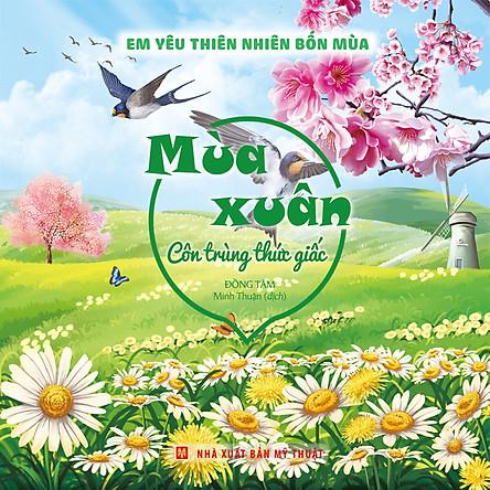 Em Yêu Thiên Nhiên Bốn Mùa – Mùa Xuân : Côn Trùng Thức Giấc