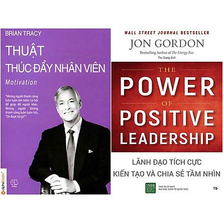 Combo 2 Cuốn: Thuật Thúc Đẩy Nhân Viên + Lãnh Đạo Tích Cực, Kiến Tạo Và Chia Sẻ Tầm Nhìn