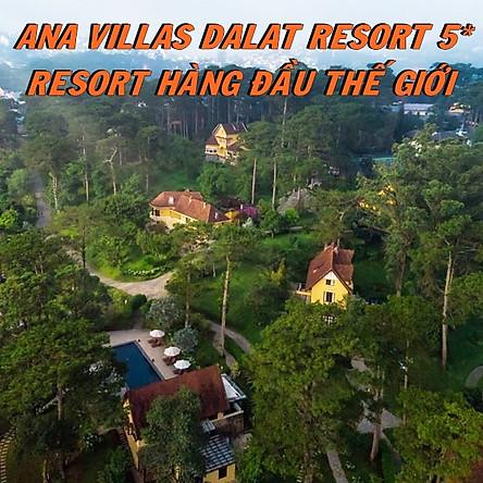 Ana Villas Dalat Resort & Spa 5* Đà Lạt - Gói Tham Quan, 01 Bữa Ăn Đặc Biệt, Thoải Mái Chụp Hình Sống Ảo