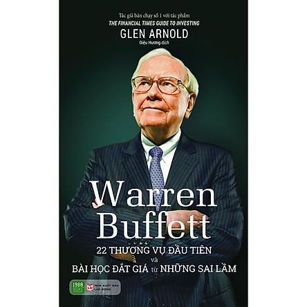 Warren Buffett: 22 Thương Vụ Đầu Tiên Và Bài Học Đắt Giá Từ Những Sai Lầm