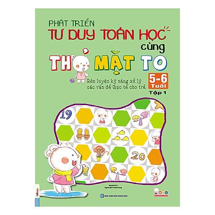 Phát Triển Tư Duy Toán Học Cùng Thỏ Mặt To 5-6 Tuổi (Tập 1)