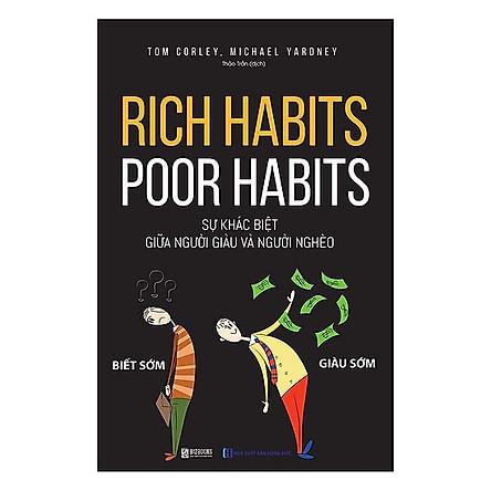 Rich Harbits - Poor Harbits: Sự Khác Biệt Giữa Người Giàu Và Người Nghèo(Tặng E-Book Bộ 10 Cuốn Sách Hay Về Kỹ Năng, Đời Sống, Kinh Tế Và Gia Đình - Tại App MCbooks)