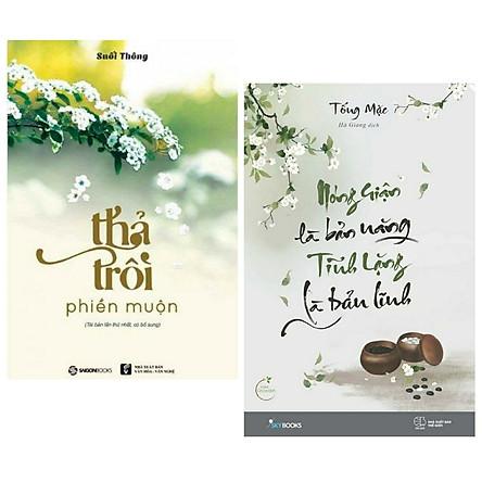 Combo 2 cuốn sách tư duy - kĩ năng sống hay: Thả Trôi Phiền Muộn  + Nóng Giận Là Bản Năng , Tĩnh Lặng Là Bản Lĩnh/ Những lời tâm sự nhân sinh học cách buông bỏ, bao dung