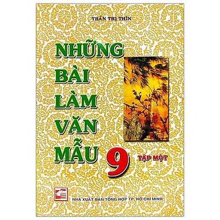 Những Bài Làm Văn Mẫu 9 - Tập 1 (Tái Bản)