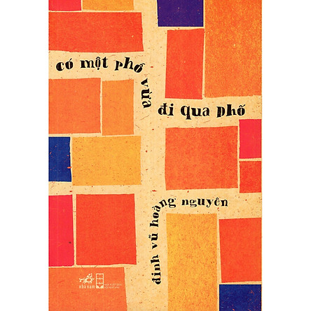 Cuốn sách tràn trề màu xanh hy vọng : Có một con phố vừa đi qua phố (TB)