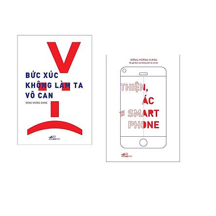 Combo 2 cuốn sách: Bức xúc không làm ta vô can + Thiện, ác smart phone