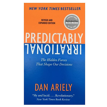 Predictably Irrational : The Hidden Forces That Shape Our Decisions (Revised and Updated Edition)