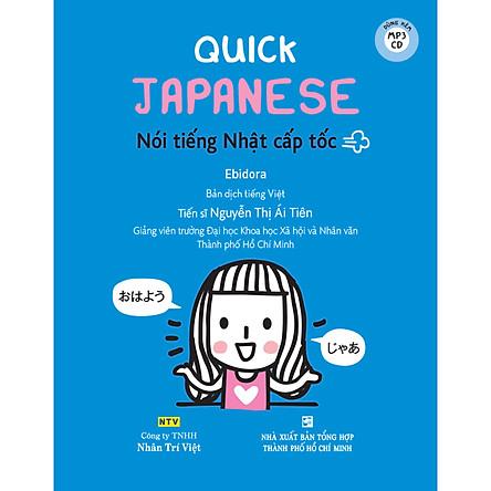 Quick Japanese – Nói Tiếng Nhật Cấp Tốc (Kèm CD Hoặc File MP3)