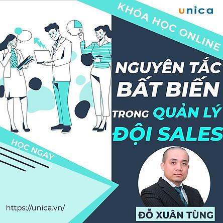 Khóa học SALE BÁN HÀNG- Những nguyên tắc bất biến trong quản lý đội sales UNICA.VN