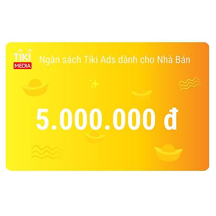 Ngân sách Tiki Ads dành cho Nhà Bán 5.000.000 đ